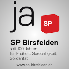 SP Birsfelden, seit 100 Jahren fr Freiheit, Gerechtigkeit, Solidaritt, www.sp-birsfelden.ch